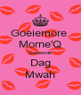 Goeiemore  Morne'Q Geseende Dag Mwah - Personalised Poster A4 size