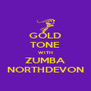 GOLD TONE WITH ZUMBA NORTHDEVON - Personalised Poster A4 size