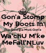 Gon'a Stomp My Boots In Tha Georgia Mud,Gon'a Wa'chU M'ke MeFall'NLuv - Personalised Poster A4 size