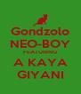 Gondzolo NEO-BOY FEATURING A KAYA GIYANI - Personalised Poster A4 size