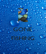 GONE  FISHING  - Personalised Poster A4 size