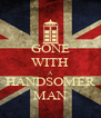 GONE WITH A HANDSOMER MAN - Personalised Poster A4 size