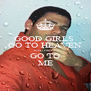 GOOD GIRLS  GO TO HEAVEN BAD GIRLS  GO TO ME - Personalised Poster A4 size