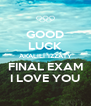 GOOD LUCK AKALILI 'IZZATY FINAL EXAM I LOVE YOU - Personalised Poster A4 size