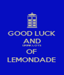 GOOD LUCK AND DRINK LOTS OF LEMONDADE - Personalised Poster A4 size