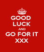 GOOD  LUCK AND GO FOR IT XXX - Personalised Poster A4 size