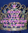 GOOD LUCK at Miss Continental Plus JACQUELINE ST. JAMES - Personalised Poster A4 size