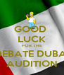 GOOD  LUCK FOR THE DEBATE DUBAI AUDITION - Personalised Poster A4 size