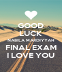 GOOD LUCK NABILA MARDIYYAH FINAL EXAM I LOVE YOU - Personalised Poster A4 size
