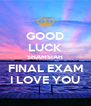 GOOD LUCK SHAMSIAH FINAL EXAM I LOVE YOU - Personalised Poster A4 size