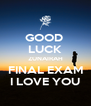 GOOD  LUCK ZUNAIRAH FINAL EXAM I LOVE YOU - Personalised Poster A4 size