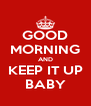 GOOD MORNING AND KEEP IT UP BABY - Personalised Poster A4 size