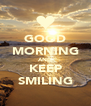 GOOD MORNING AND KEEP SMILING - Personalised Poster A4 size