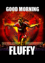 GOOD MORNING FLUFFY - Personalised Poster A4 size