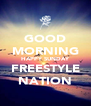 GOOD MORNING HAPPY SUNDAY FREESTYLE NATION - Personalised Poster A4 size