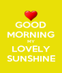 GOOD MORNING MY LOVELY SUNSHINE - Personalised Poster A4 size