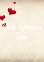Good Morning Tarie - Personalised Poster A4 size