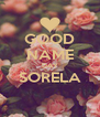GOOD NAME DAY SORELA  - Personalised Poster A4 size