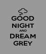 GOOD NIGHT AND DREAM GREY - Personalised Poster A4 size