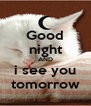 Good night AND i see you tomorrow - Personalised Poster A4 size