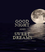 GOOD NIGHT AND SWEET DREAMS - Personalised Poster A4 size