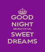 GOOD NIGHT BEAUTIFUL SWEET DREAMS - Personalised Poster A4 size