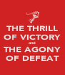 THE THRILL OF VICTORY and THE AGONY OF DEFEAT - Personalised Poster A4 size