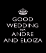 GOOD WEDDING FOR ANDRE AND ELOIZA - Personalised Poster A4 size