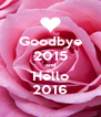 Goodbye 2015 and Hello 2016 - Personalised Poster A4 size