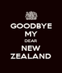 GOODBYE MY DEAR NEW ZEALAND - Personalised Poster A4 size
