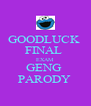 GOODLUCK  FINAL  EXAM  GENG  PARODY  - Personalised Poster A4 size