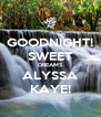 GOODNIGHT! SWEET DREAMS ALYSSA KAYE! - Personalised Poster A4 size