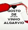 GOSTO DE UM BOM VINHO ALGARVIO - Personalised Poster A4 size