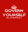 GOVERN YOURSELF ACCORDINGLY   - Personalised Poster A4 size