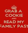 GRAB A  COOKIE AND READ MY FAMILY PAST - Personalised Poster A4 size