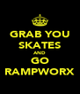 GRAB YOU SKATES AND GO RAMPWORX - Personalised Poster A4 size
