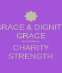GRACE & DIGNITY GRACE RADIANCE CHARITY STRENGTH - Personalised Poster A4 size