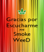Gracias por Escucharme And Smoke WeeD - Personalised Poster A4 size