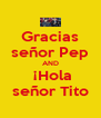 Gracias señor Pep AND  ¡Hola señor Tito - Personalised Poster A4 size