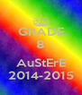 GRADE 8  AuStErE 2014-2015 - Personalised Poster A4 size