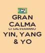 GRAN CALMA CI SALVERANNO YIN, YANG & YO - Personalised Poster A4 size