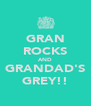 GRAN ROCKS AND GRANDAD'S GREY!! - Personalised Poster A4 size