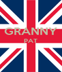GRANNY PAT   - Personalised Poster A4 size
