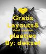 Gratis Layouts& Veel soorten plaatjes By: deksel - Personalised Poster A4 size