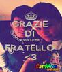 GRAZIE  DI  ESISTERE  FRATELLO  <3 - Personalised Poster A4 size