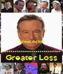 Great Actor ............................ Greater Loss - Personalised Poster A4 size