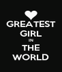 GREATEST GIRL IN THE WORLD - Personalised Poster A4 size