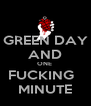 GREEN DAY AND ONE  FUCKING   MINUTE - Personalised Poster A4 size