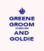 GREENE GROOM DUNCAN AND GOLDIE - Personalised Poster A4 size