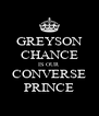 GREYSON CHANCE IS OUR CONVERSE PRINCE - Personalised Poster A4 size